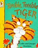 Terrible, Terrible Tiger (0744552303) by Hawkins, Colin