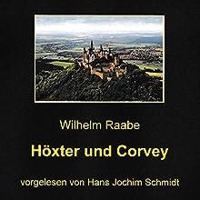 Höxter und Corvey Hörbuch von Wilhelm Raabe Gesprochen von: Hans Jochim Schmidt