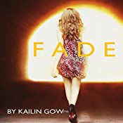Fade: Book 1 of the Fade Series | Kailin Gow