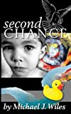 Second Chance: Book One In T... - Michael J. Wiles