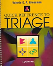 Quick Reference to Triage by Valerie G.A. Grossman BSN CEN CCRN