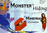 A Monster is Hiding/El Monstruo Escondido (Spanish Edition)