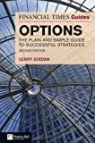 Lenny. Jordan The Financial Times Guide to Options: The Plain and Simple Guide to Successful Strategies (The FT Guides)