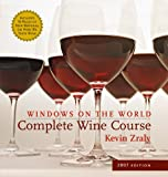 img - for Windows on the World Complete Wine Course: 2007 Edition (Kevin Zraly's Complete Wine Course) book / textbook / text book