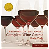 Windows on the World Complete Wine Course: 2007 Edition (Kevin Zraly's Complete Wine Course) ~ Kevin Zraly