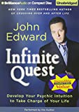 Infinite Quest: Develop Your Psychic Intuition to Take Charge of Your Life