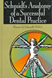 img - for Schmidt's Anatomy of a Successful Dental Practice (Dental economics) book / textbook / text book