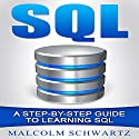 SQL: A Step-by-Step Guide to Learning SQL Audiobook by Malcolm Schwartz Narrated by Michelle Cronin
