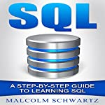 SQL: A Step-by-Step Guide to Learning SQL | Malcolm Schwartz