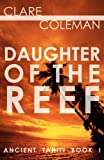 Daughter of the Reef (Ancient Tahiti Book One)