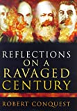 Reflections on a Ravaged Century: Reign of Rogue Ideologies (0719560411) by Conquest, Robert