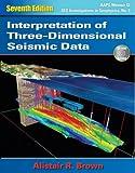 Interpretation of Three-Dimensional Seismic Data, 7th Edition