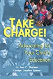 img - for Take Charge!: Advocating For Your Child's Education book / textbook / text book