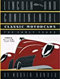 img - for LINCOLN AND CONTINENTAL Classic Motorcars The Early Years book / textbook / text book