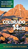 Colorado 14ers: The Colorado Mountain Club Pack Guide (Colorado Mountain Club Pack Guides)