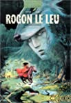 Rogon le Leu, tome 5 : Le Temps des b...