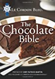 Le Cordon Bleu Le Cordon Bleu the Chocolate Bible