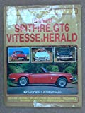 Triumph Spitfire, GT6, Herald Vitesse: Haynes Guide to Purchase and D.I.Y. Restoration Lindsay Porter