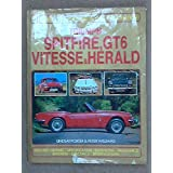 "Triumph Spitfire, GT6, Herald Vitesse: Guide to Purchase and D.I.Y. Restorationvon ""Lindsay Porter"""