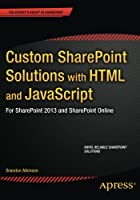 Custom SharePoint Solutions with HTML and JavaScript: For SharePoint 2013 and SharePoint Online Front Cover