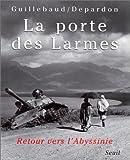 echange, troc Jean-Claude Guillebaud, Raymond Depardon - La Porte des larmes : Retour vers l'Abyssinie