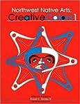 Northwest Native Arts: Creative Colors 1