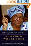 This Child Will be Great: Memoir of a...
