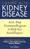 Coping with Kidney Disease A 12-Step Treatment Program to