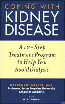 Coping with Kidney Disease: A 12-Step Treatment Program to ...
