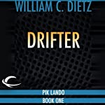 Drifter: Drifter, Book 1 (       UNABRIDGED) by William C. Dietz Narrated by Bill Quinn