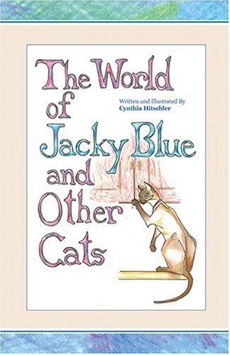 The World of Jacky Blue and Other Cats (The Jacky Blue Series)