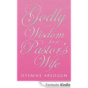 Godly Wisdom for a Pastor's Wife (English Edition)