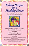 Indian Recipes for a Healthy Heart: Low-Fat, Low-Cholesterol, Low-Sodium Gourmet Dishes