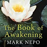 The Book of Awakening | Mark Nepo