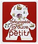 ENCYCLOP�DIE LAROUSSE DES PETITS (L')