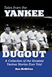 img - for Tales from the Yankee Dugout: A Collection of the Greatest Yankee Stories Ever Told book / textbook / text book