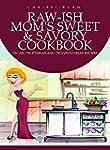 RAW-ish Mom's Sweet & Savoury Cookboo...