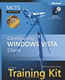 MCTS Self-Paced Training Kit (Exam 70-620): Configuring Windows Vista(TM) Client (Self Paced Training Kit 70-620)