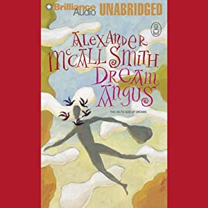 Dream Angus: The Celtic God of Dreams: The Myths | [Alexander McCall Smith]