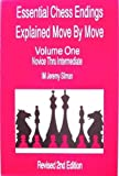 Essential Chess Endings Explained Move By Move Volume One: Novice Thru Intermediate (0875681727) by Jeremy Silman