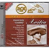 """FRANCISCO """"CHARRO"""" AVITIA 100 ANOS DE MUSICA 40 EXITOS"""