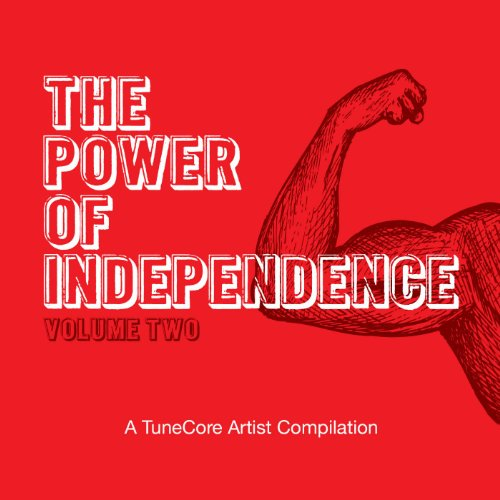 The Power of Independence - A TuneCore Artist Compilation, Vol. 2 [Explicit]