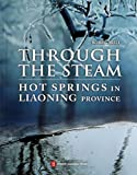 img - for Through the Steam Hot Springs in Liaoning Province book / textbook / text book