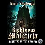 Righteous Maleficia | Emir Skalonja