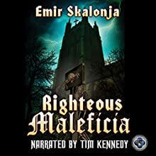 Righteous Maleficia Audiobook by Emir Skalonja Narrated by Timothy Kennedy