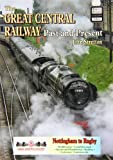 John Stretton The Great Central Railway: Past and Present (British Railways Past & Present)
