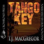 Tango Key (       UNABRIDGED) by T. J. MacGregor Narrated by Erin Novotny