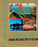 img - for Gardens and scenic spots of Beijing book / textbook / text book