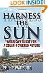 Harness the Sun: America's Quest for...