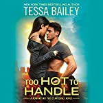 Too Hot to Handle | Tessa Bailey